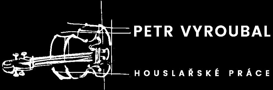 Petr Vyroubal - houslařské práce